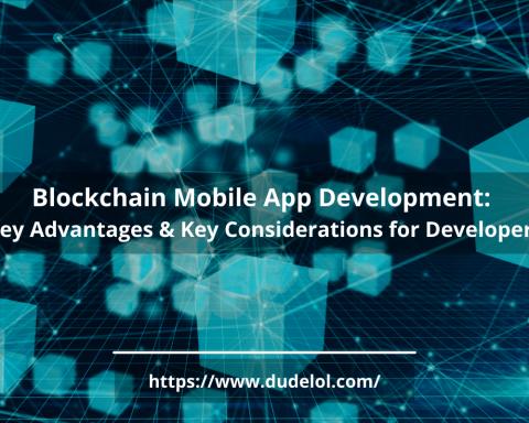 Blockchain Mobile App Development: Key Advantages & Key Considerations for Developers