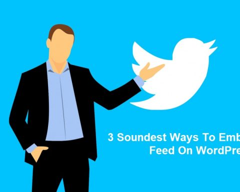 3 Soundest Ways To Embed Twitter Feed On WordPress